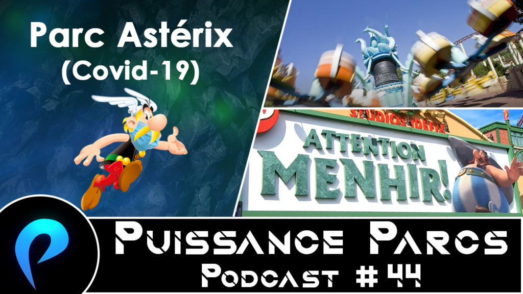 Episode 44 – (AFTER-PARK) Parc Astérix et Covid-19