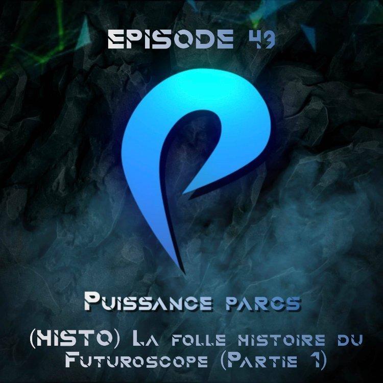 Episode 49 – (HISTO) La folle histoire du Futuroscope (Partie 1)