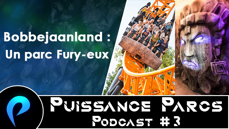 Episode 3 – (AFTER-PARK) Bobbejaanland : Un parc Fury-eux
