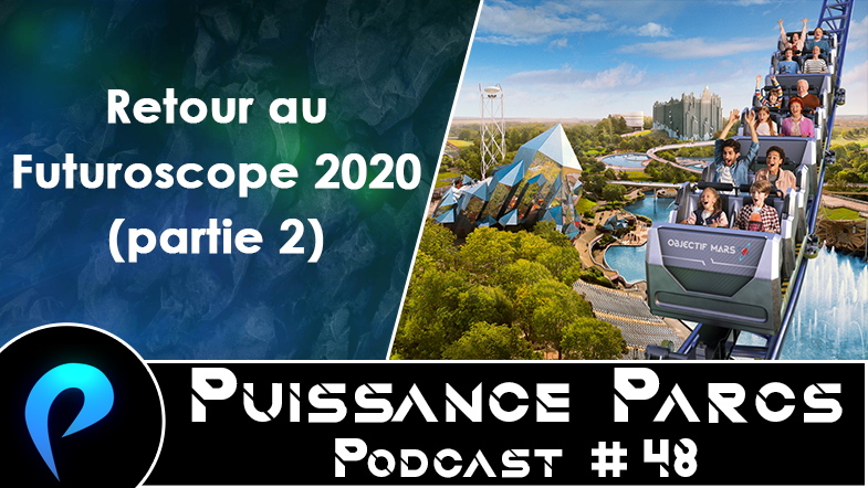 Episode 48 – (AFTER-PARK) Futuroscope: Objectif Mars !