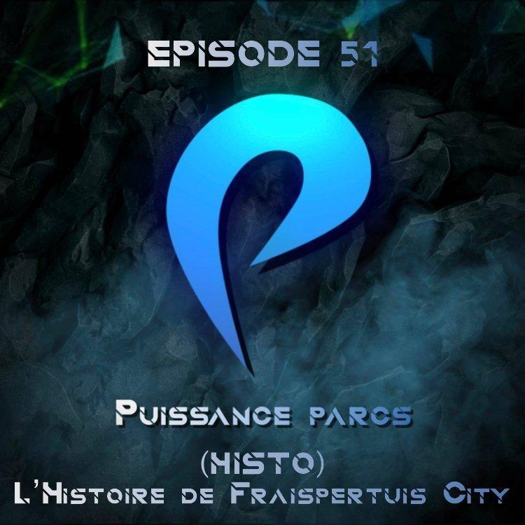 Episode 51 – (HISTO) l'Histoire de Fraispertuis City