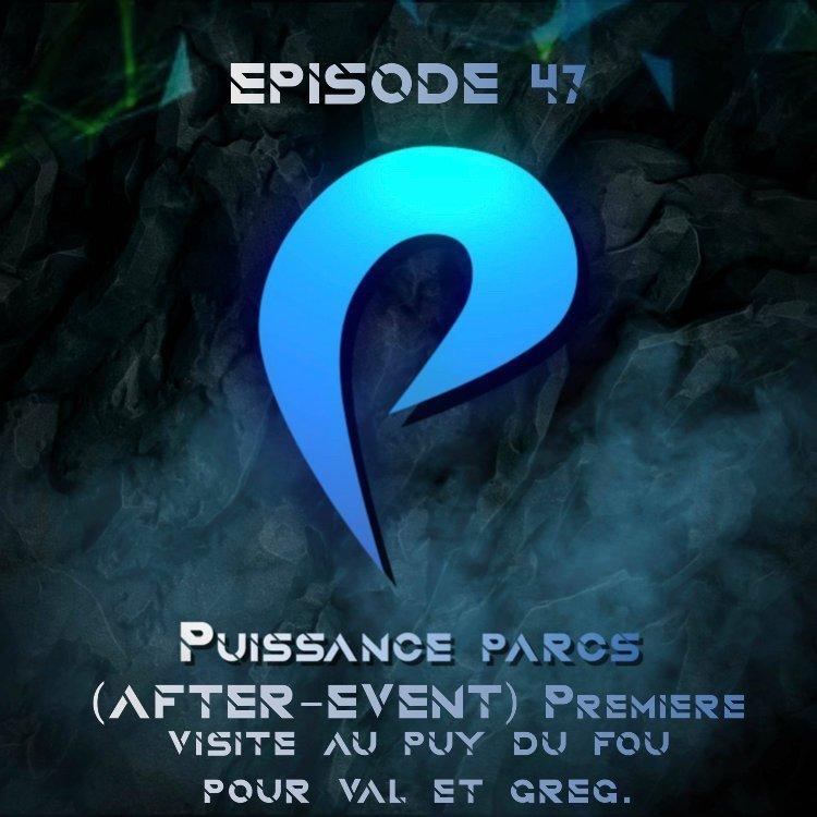 Episode 54 – (AFTER-PARK) Greg et Valentin découvrent le Puy du Fou