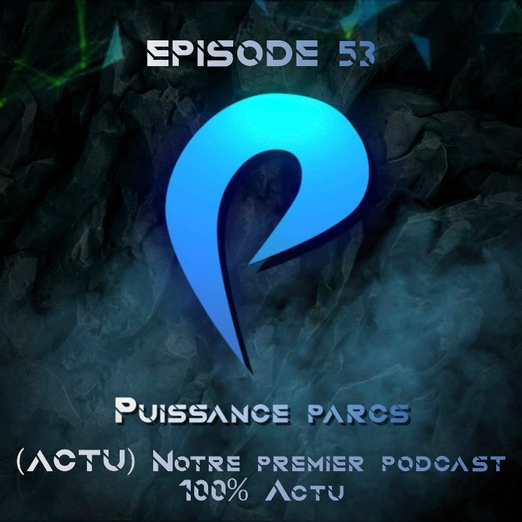 Episode 53 – (ACTU) Notre premier podcast 100% ACTU