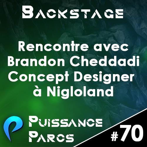 Episode 70 – (BACKSTAGE) Rencontre avec Brandon Cheddadi, Concept Designer à Nigloland