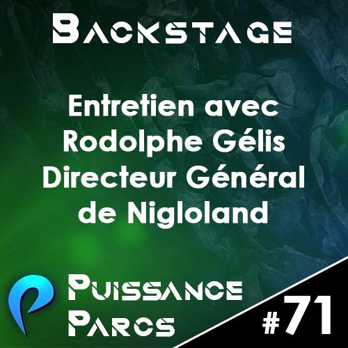 Episode 71 – (BACKSTAGE) Entretien avec Rodolphe Gélis, Directeur Général de Nigloland