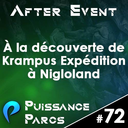 Episode 72 – (After Event) Découverte de Krampus Expédition à Nigloland